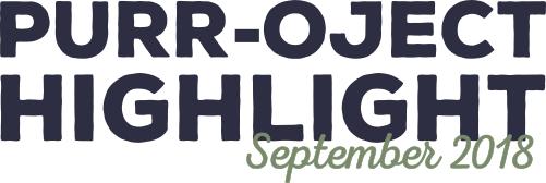 PURR-OJECT HIGHLIGHT September 2018